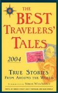 Best Travelers Tales True Stories from Around the World