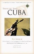 Travelers Tales Cuba True Stories