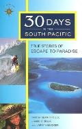 30 Days in the South Pacific True Stories of Escape to Paradise