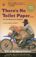There's No Toilet Paper... on the Road Less Traveled: The Best of Travel Humor and Misadventure