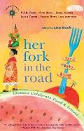 Her Fork in the Road Women Celebrate Food & Travel