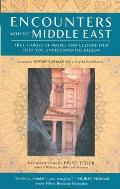 Encounters with the Middle East True Stories of People & Culture That Help You Understand the Region