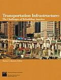 Transportation Infrastructure: The Challenges of Rebuilding America
