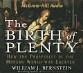 Birth of Plenty How the Prosperity of the Modern World Was Created