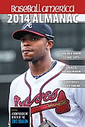 Baseball America 2014 Almanac A Comprehensive Review of the 2013 Season
