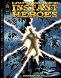 Instant Superheroes Mutants & Mastermin