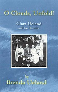 O Clouds Unfold Clara Ueland & Her Family