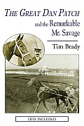 The Great Dan Patch and the Remarkable Mr. Savage