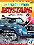 How to Restore Your Mustang 1964.5-1973 (Restoration How to)