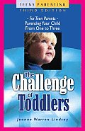 Challenge of Toddlers For Teen Parents Parenting Your Child from One to Three