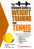 The Ultimate Guide to Weight Training for Tennis (Ultimate Guide to Weight Training for Sports)