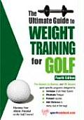 Ultimate Guide To Weight Training For Golf 4th Edition