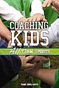 Coaching Kids: All Team Sports