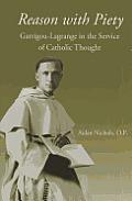 Reason with Piety: Garrigou-Lagrange in the Service of Catholic Thought