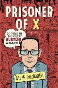 Prisoner of X:  Twenty Years in the Hole at Hustler Magazine Cover