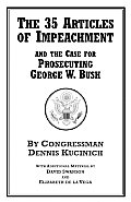 35 Articles of Impeachment & the Case for Prosecuting George W Bush