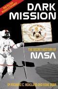 Dark Mission the Sercret History of NASA Revised Edition