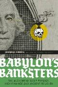 Babylons Banksters The Alchemy of Deep Physics High Finance & Ancient Religion
