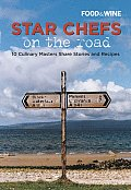 Star Chefs On The Road 10 Culinary Masters Share Stories & Recipes