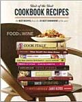 Food & Wine Best of the Best Cookbook Recipes The Best Recipes from the 25 Best Cookbooks of the Year