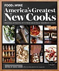 Food & Wine Americas Greatest New Cooks Spectacular Recipes with Fresh Ideas From Tomorrows Stars