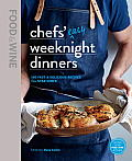 Food & Wine Chefs Easy Weeknight Dinners