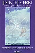 Jesus, the Christ in the Light of Spiritual Sciencev. 4