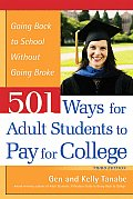 501 Ways for Adult Students to Pay for College Going Back to School Without Going Broke