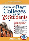 America's Best Colleges for B Students: A College Guide for Students Without Straight A's (America's Best Colleges for B Students)