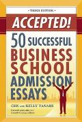Accepted!: 50 Successful Business School Admission Essays