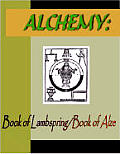 ALCHEMY:  Book of Lambspring & Book of Alze