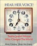 Hear Her Voice: 12 Jewish Women Who Changed the World