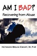 Am I Bad? Recovering from Abuse