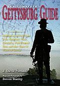 The Complete Gettysburg Guide: Walking and Driving Tours of the Battlefield, Town, Cemeteries, Field Hospital Sites, and Other Topics of Historical I