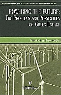 Powering the Future: The Problems and Possibilities of Green Energy (Sourcebook on Contemporary Controversies)