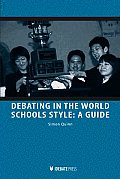 Debating in the World Schools Style: A Guide