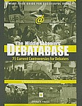 The Middle Schoolers' Debatabase: 75 Current Controversies for Debaters