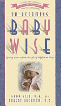 On Becoming Baby Wise I Giving Your Infant the Gift of Nighttime Sleep 5th Edition