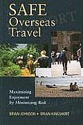 Safe Overseas Travel: Maximizing Enjoyment by Minimizing Risk