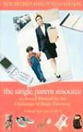 The Single Parent Resource: An A to Z Manual for the Challenges of Single Parenting