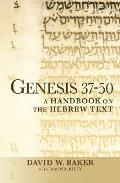 Genesis 37-50: A Handbook on the Hebrew Text (Baylor Handbook on the Hebrew Bible)