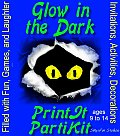 Children's Glow in the Dark Theme  Birthday Party Games and Printable Theme Party Kit: Filled with Fun, Games and Laughter