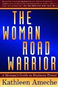 Woman Road Warrior A Womans Guide To Business