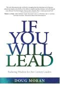 If You Will Lead: Enduring Wisdom for Twenty-First-Century Leaders