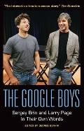 The Google Boys: Sergey Brin and Larry Page in Their Own Words (In Their Own Words)