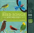 The Bird Songs Anthology: 200 Birds from North America and Beyond