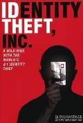 Identity Theft, Inc.: A Wild Ride with the World's #1 Identity Thief