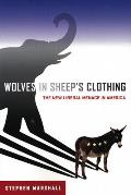 Wolves in Sheeps Clothing The New Liberal Menace in America