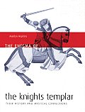 Enigma of the Knights Templar Their History & Mystical Connections