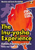 InuYasha Experience Fiction Fantasy & Facts